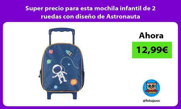 Super precio para esta mochila infantil de 2 ruedas con diseño de Astronauta