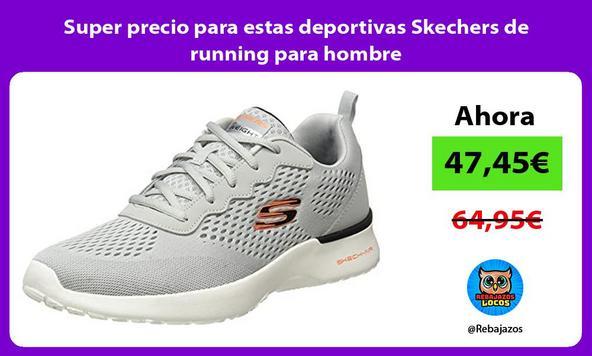 Super precio para estas deportivas Skechers de running para hombre