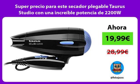 Super precio para este secador plegable Taurus Studio con una increíble potencia de 2200W