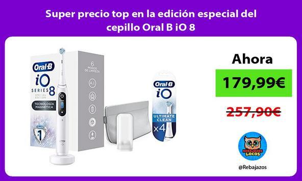 Super precio top en la edición especial del cepillo Oral B iO 8