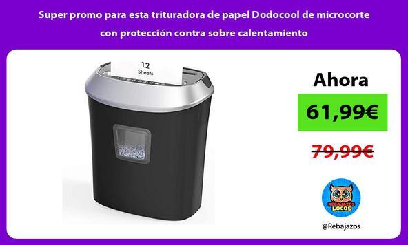 Super promo para esta trituradora de papel Dodocool de microcorte con protección contra sobre calentamiento