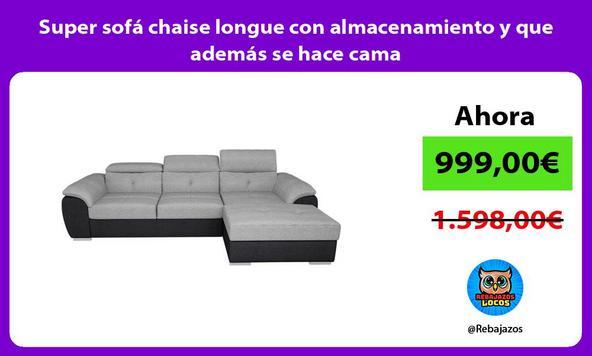 Super sofá chaise longue con almacenamiento y que además se hace cama