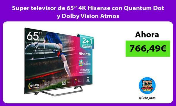 "Super televisor de 65"" 4K Hisense con Quantum Dot y Dolby Vision Atmos"