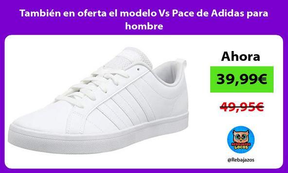 También en oferta el modelo Vs Pace de Adidas para hombre