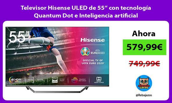 """Televisor Hisense ULED de 55"""" con tecnología Quantum Dot e Inteligencia artificial"""