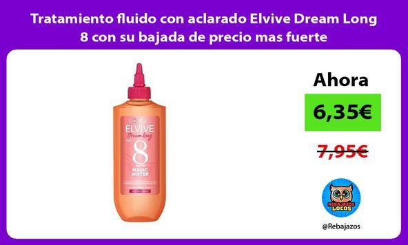 Tratamiento fluido con aclarado Elvive Dream Long 8 con su bajada de precio mas fuerte