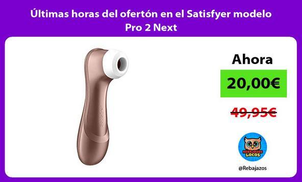 Últimas horas del ofertón en el Satisfyer modelo Pro 2 Next