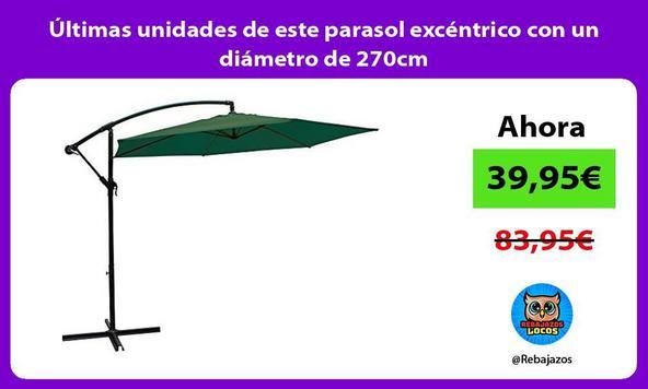 Últimas unidades de este parasol excéntrico con un diámetro de 270cm