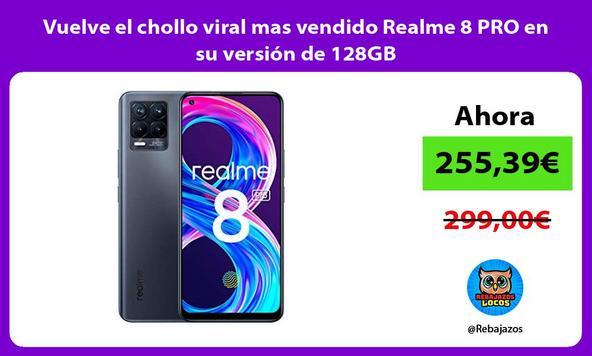 Vuelve el chollo viral mas vendido Realme 8 PRO en su versión de 128GB
