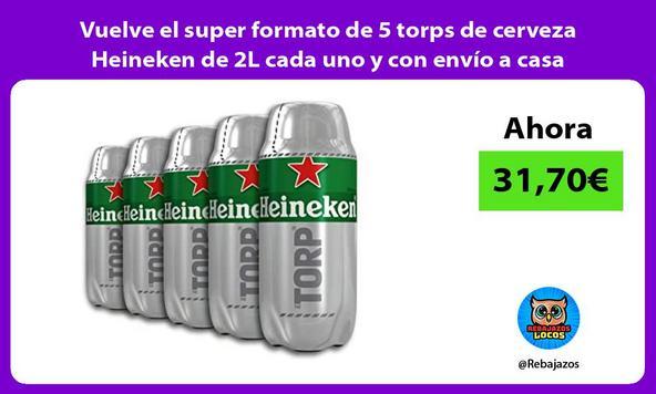 Vuelve el super formato de 5 torps de cerveza Heineken de 2L cada uno y con envío a casa