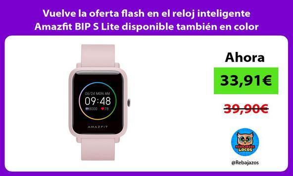 Vuelve la oferta flash en el reloj inteligente Amazfit BIP S Lite disponible también en color negro