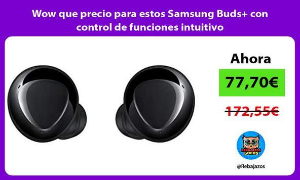 Wow que precio para estos Samsung Buds+ con control de funciones intuitivo