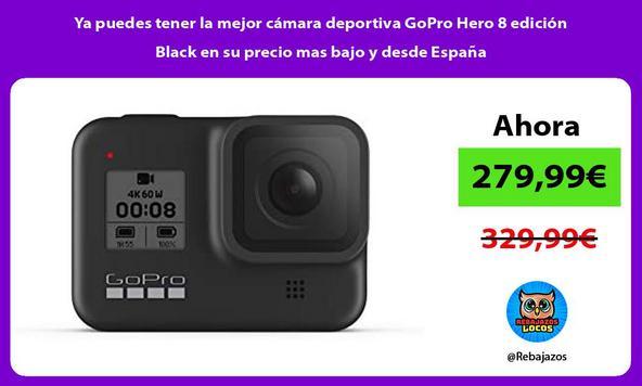Ya puedes tener la mejor cámara deportiva GoPro Hero 8 edición Black en su precio mas bajo y desde España