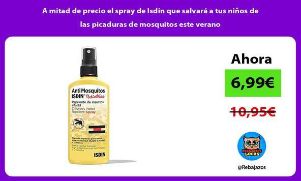 A mitad de precio el spray de Isdin que salvará a tus niños de las picaduras de mosquitos este verano