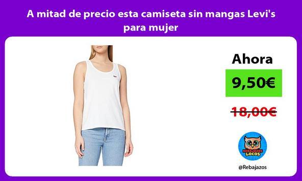 A mitad de precio esta camiseta sin mangas Levi's para mujer