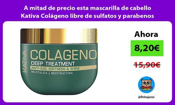 A mitad de precio esta mascarilla de cabello Kativa Colágeno libre de sulfatos y parabenos