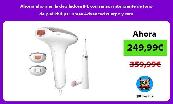 Ahorra ahora en la depiladora IPL con sensor inteligente de tono de piel Philips Lumea Advanced cuerpo y cara