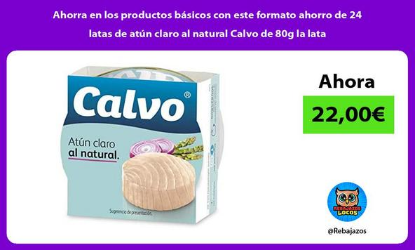Ahorra en los productos básicos con este formato ahorro de 24 latas de atún claro al natural Calvo de 80g la lata