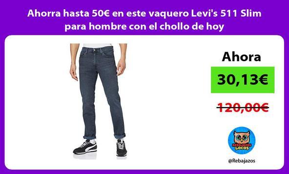 Ahorra hasta 50€ en este vaquero Levi's 511 Slim para hombre con el chollo de hoy