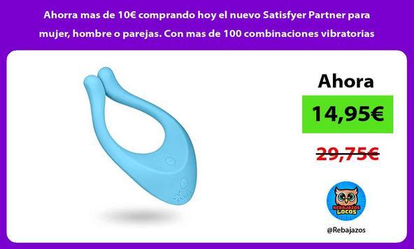 Ahorra mas de 10€ comprando hoy el nuevo Satisfyer Partner para mujer, hombre o parejas. Con mas de 100 combinaciones vibratorias