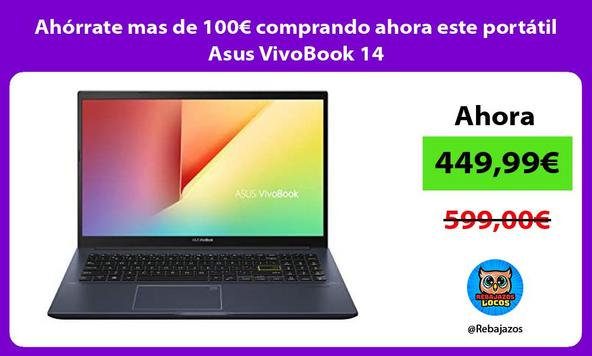Ahórrate mas de 100€ comprando ahora este portátil Asus VivoBook 14