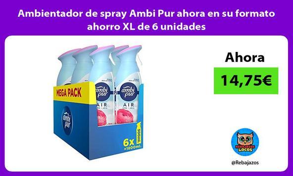 Ambientador de spray Ambi Pur ahora en su formato ahorro XL de 6 unidades