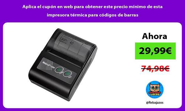 Aplica el cupón en web para obtener este precio mínimo de esta impresora térmica para códigos de barras