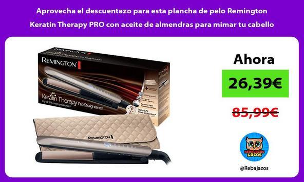 Aprovecha el descuentazo para esta plancha de pelo Remington Keratin Therapy PRO con aceite de almendras para mimar tu cabello