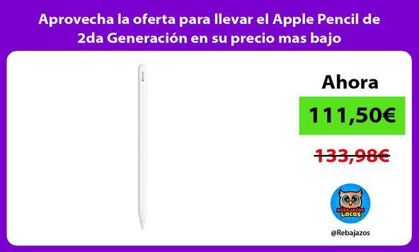 Aprovecha la oferta para llevar el Apple Pencil de 2da Generación en su precio mas bajo