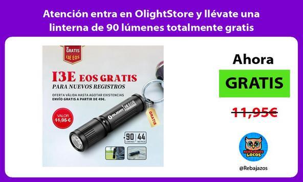 Atención entra en OlightStore y llévate una linterna de 90 lúmenes totalmente gratis