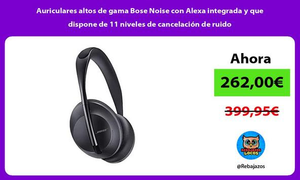 Auriculares altos de gama Bose Noise con Alexa integrada y que dispone de 11 niveles de cancelación de ruido