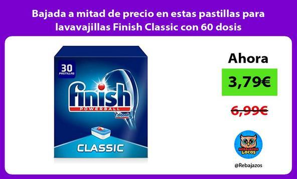 Bajada a mitad de precio en estas pastillas para lavavajillas Finish Classic con 60 dosis