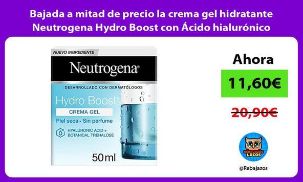 Bajada a mitad de precio la crema gel hidratante Neutrogena Hydro Boost con Ácido hialurónico