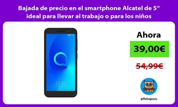"""Bajada de precio en el smartphone Alcatel de 5"""" ideal para llevar al trabajo o para los niños"""