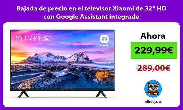 """Bajada de precio en el televisor Xiaomi de 32"""" HD con Google Assistant integrado"""
