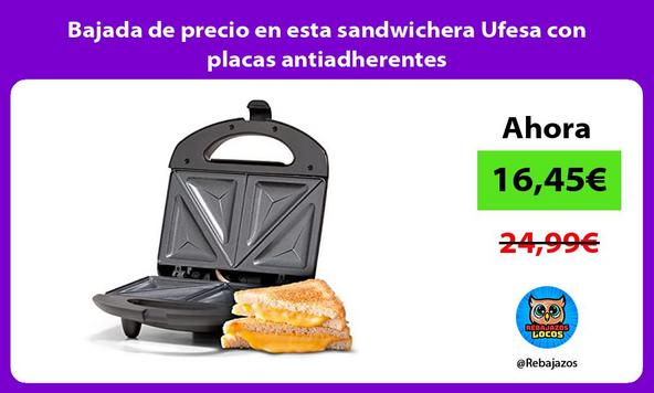 Bajada de precio en esta sandwichera Ufesa con placas antiadherentes