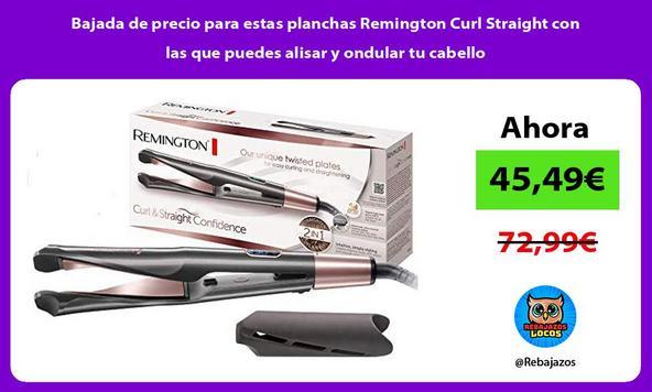 Bajada de precio para estas planchas Remington Curl Straight con las que puedes alisar y ondular tu cabello
