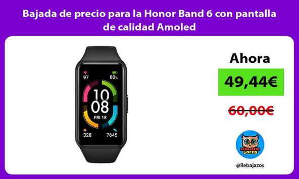 Bajada de precio para la Honor Band 6 con pantalla de calidad Amoled