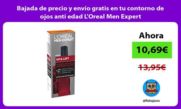 Bajada de precio y envío gratis en tu contorno de ojos anti edad L'Oreal Men Expert