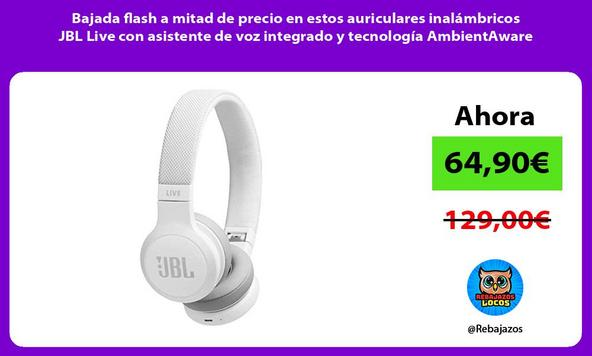 Bajada flash a mitad de precio en estos auriculares inalámbricos JBL Live con asistente de voz integrado y tecnología AmbientAware