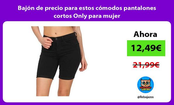 Bajón de precio para estos cómodos pantalones cortos Only para mujer