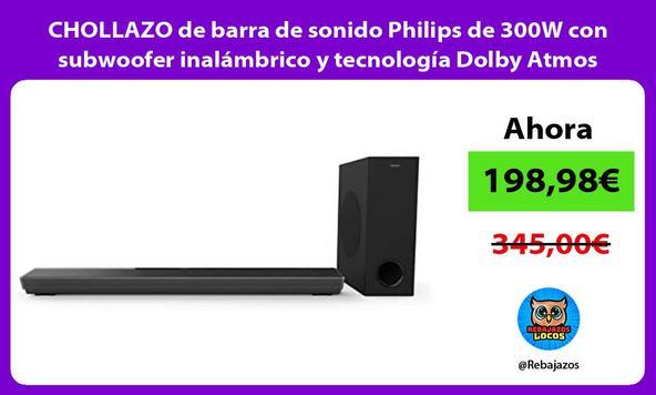 CHOLLAZO de barra de sonido Philips de 300W con subwoofer inalámbrico y tecnología Dolby Atmos