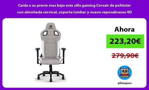 Caída a su precio mas bajo esta silla gaming Corsair de poliéster con almohada cervical, soporte lumbar y nuevo reposabrazos 4D