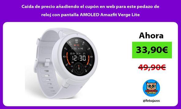 Caída de precio añadiendo el cupón en web para este pedazo de reloj con pantalla AMOLED Amazfit Verge Lite