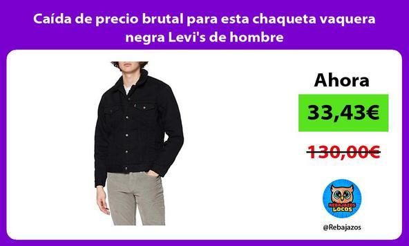 Caída de precio brutal para esta chaqueta vaquera negra Levi's de hombre