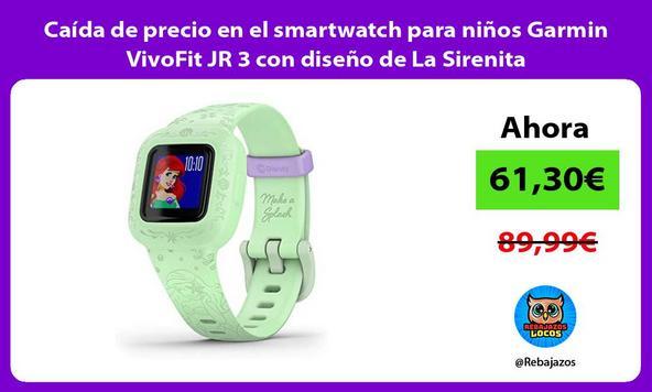 Caída de precio en el smartwatch para niños Garmin VivoFit JR 3 con diseño de La Sirenita