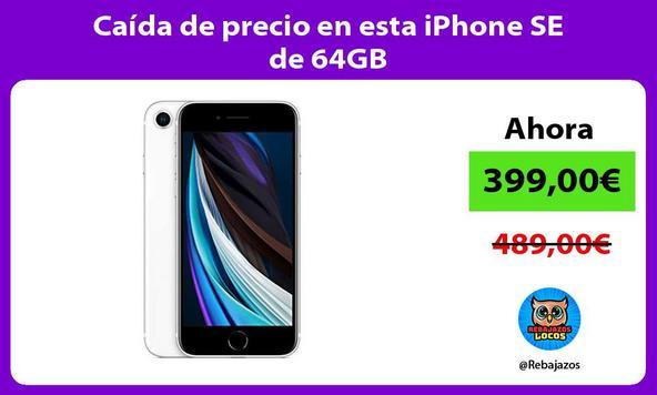 Caída de precio en esta iPhone SE de 64GB