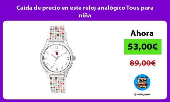 Caída de precio en este reloj analógico Tous para niña