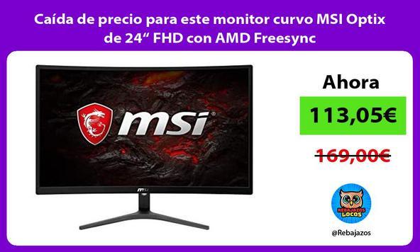 """Caída de precio para este monitor curvo MSI Optix de 24"""" FHD con AMD Freesync"""