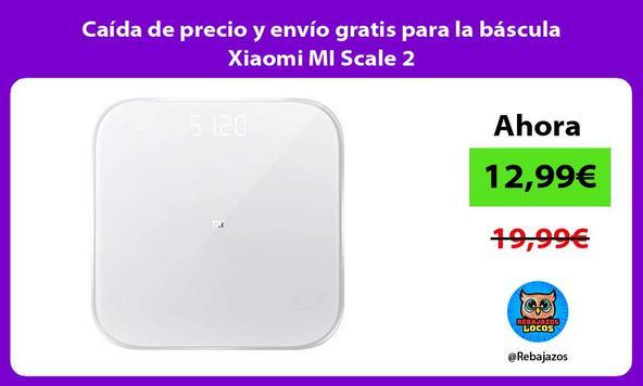 Caída de precio y envío gratis para la báscula Xiaomi MI Scale 2